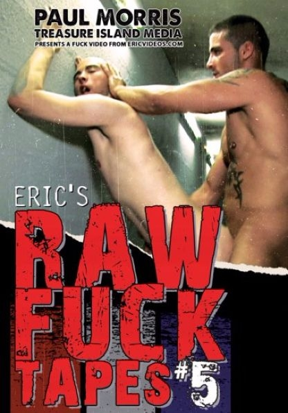 ERIC'S RAW FUCK TAPES VOLUME 5 in Straight Man 1