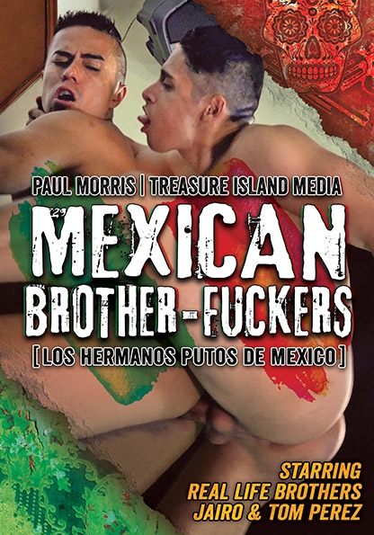 Mexican Brother-Fuckers in Abraham